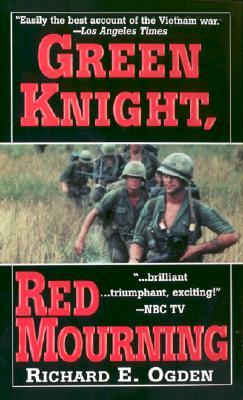 Green Knight, Red Mourning by Richard E. Ogden