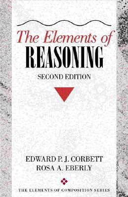 The Elements of Reasoning by Edward P.J. Corbett