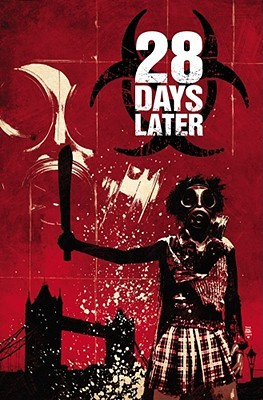 28 Days Later, Vol. 2 by Michael Alan Nelson