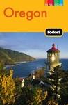 Fodor's Oregon, 5th Edition