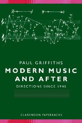 Modern Music and After - Directions Since 1945