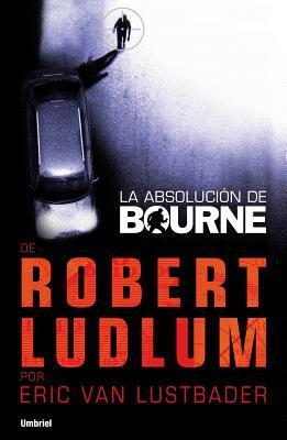 La absolucion de Bourne(Jason Bourne 6)