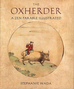 The Ox Herder: A Zen Parable Illustrated