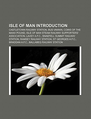 Isle of Man Introduction: Castletown Railway Station, Bus Vannin, Coins of the Manx Pound, Isle of Man Steam Railway Supporters' Association