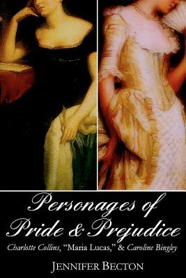 The Personages of Pride & Prejudice Collection: Charlotte Collins, Maria Lucas, and Caroline Bingley