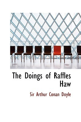 The Doings of Raffles Haw/The Beyond/The City/The Cabman's Story/The Parasite