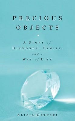 Precious Objects by Alicia Oltuski