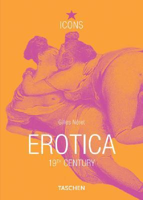 Erotica 19th Century : From Courbet to Gauguin