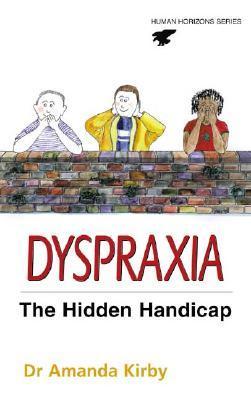 Dyspraxia: The Hidden Handicap