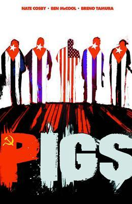 Pigs, Volume One: Hello Cruel World  (Pigs TP, #1)