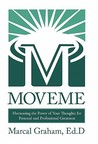 Moveme: Harnessing the Power of Your Thoughts for Personal and Professional Greatness