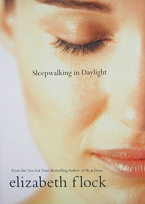 Sleepwalking in Daylight by Elizabeth Flock