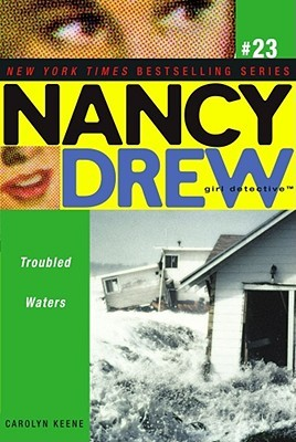 Troubled Waters (Nancy Drew: Girl Detective, #23)