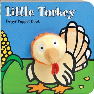 Little Turkey: Finger Puppet Book: (Finger Puppet Book for Toddlers and Babies, Baby Books for First Year, Animal Finger Puppets)
