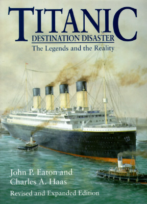 Titanic: Destination Disaster : The Legends and the Reality