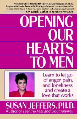 Opening Our Hearts to Men by Susan  Jeffers