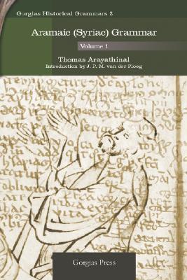 Aramaic (Syriac) Grammar (Volume 1) Aramaic (Syriac) Grammar (Volume 1) Aramaic (Syriac) Grammar (Volume 1)