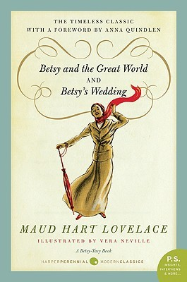 Betsy and the Great World / Betsy's Wedding by Maud Hart Lovelace