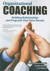 Organizational Coaching: Building Relationships Programs That Drive Results