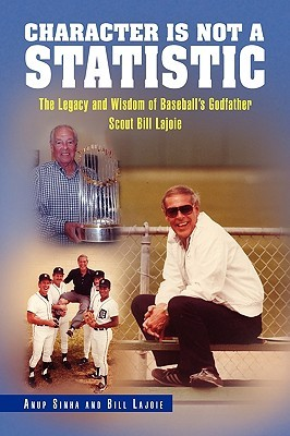 Character Is Not a Statistic: The Legacy and Wisdom of Baseball's Godfather Scout Bill Lajoie