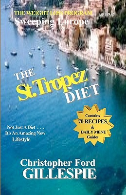 The St.Tropez Diet: 10 Weeks to a Trimmer/Slimmer You