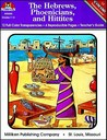History of Civilization: The Hebrews, Phoenicians, and Hittites (The Hebrews, Phoenicians and Hittites)