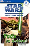 Star Wars: The Clone Wars: Yoda In Action! (DK READERS)