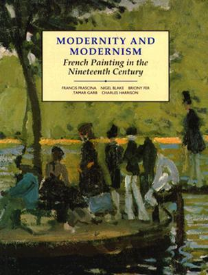 Modernity and Modernism: French Painting in the Nineteenth Century