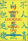 19 Ways of Looking at Wang Wei: How a Chinese Poem is Translated