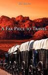 A Far Piece to Travel