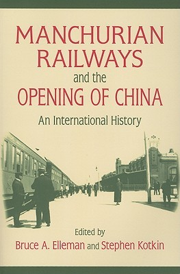 Manchurian Railways and the Opening of China: An I...