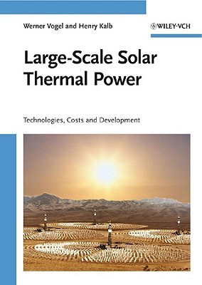 Large-Scale Solar Thermal Power: Technologies, Costs and Development