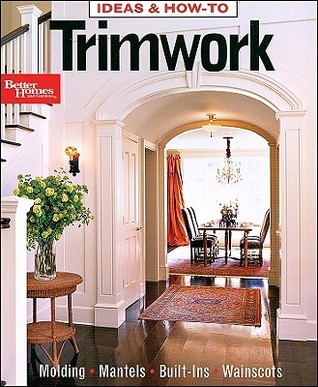 Better Homes and Gardens Ideas & How-To Trimwork