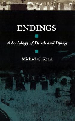 Endings: A Sociology of Death and Dying