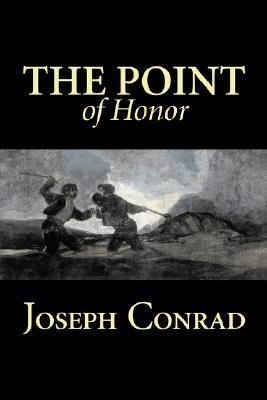 The Point of Honor by Joseph Conrad, Fiction, Literary, Historical