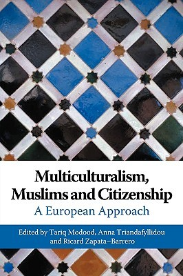 Multiculturalism, Muslims and Citizenship: A European Approach