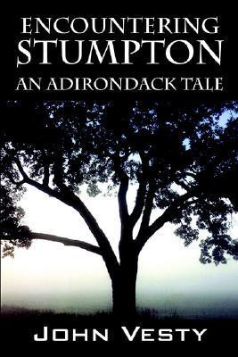 Encountering Stumpton: An Adirondack Tale