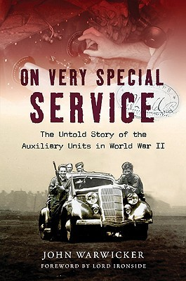 Churchill's Underground Army: A History Of The Auxiliary Units In World War Ii