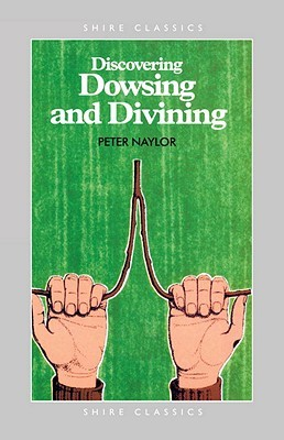 Discovering Dowsing and Divining