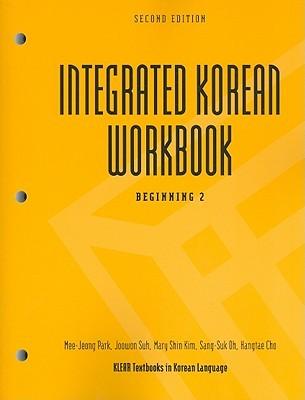 Integrated Korean Workbook: Beginning 2, 2nd Edition (Klear Textbooks in Korean Language)