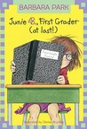 Junie B., First Grader (at Last!) by Barbara Park
