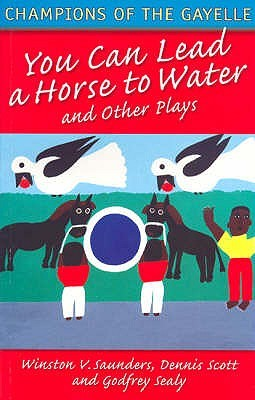 Champions Of The Gayelle: You Can Lead A Horse To Water And Other Plays