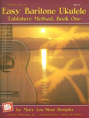 Easy Baritone Ukulele Tablature Method, Book One