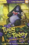 Tugg and Teeny: T...