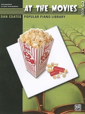 Dan Coates Popular Piano Library -- At the Movies, Bk 3