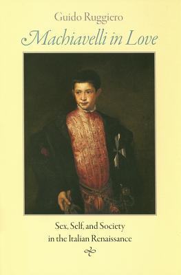 In in italian love machiavelli renaissance self sex society