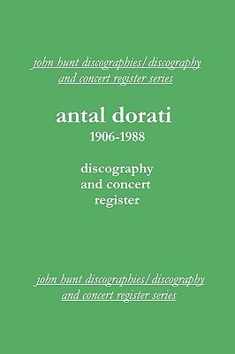Antal Dorati 1906-1988. Discography and Concert Register. [2004].