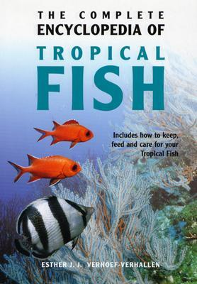 The Complete Encyclopedia of Tropical Fish: How to Keep, Feed and Care for Your Tropical Fish