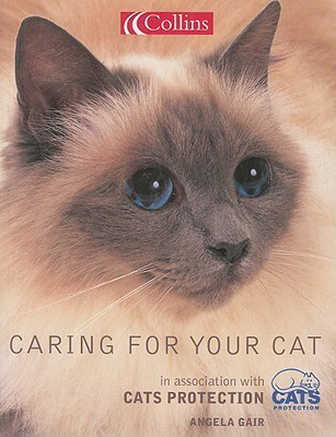 Caring for Your Cat: In Association with Cats Protection