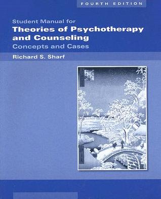 Theories of psychotherapy and counseling student manual concepts theories of psychotherapy and counseling student manual concepts and cases by richard s sharf fandeluxe Images